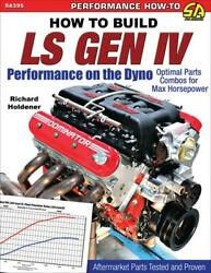 Build Gm Ls Gen Iv Performance On The Dyno Horsepower Parts Combos Manual Sa395