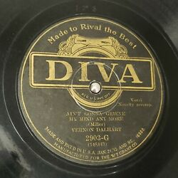 Vernon Dalhart ain't Gonna Grieve My Mind Any More King Of Borneo Diva 2903-g