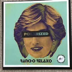Rancho Relaxo Polarized 12 Ep Vinyl Ltd Special Ed 52/100 Hand Numbered