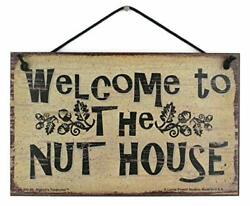 Welcome To The Nut House Sign Crazy Family Relatives People Odd Weird Goofy Gift