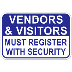 Vendors And Visitors Must Register With Security Sign,
