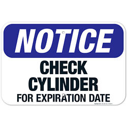 Check Cylinder For Expiration Date Sign, Osha Notice Sign,