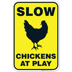 Chicken Crossing Sign Slow Chickens at Play Sign Chicken Coop Sign