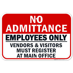 No Admittance Employees Only Sign, Vendors And Visitors Must Register,