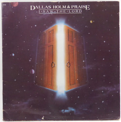 Dallas Holm And Praise I Saw The Lord - Lp Vinyl Record Album
