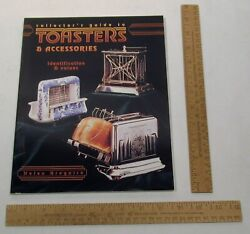 Collector's Guide To Toasters And Accessories - Identification And Values - Pb Book