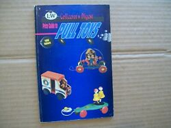Collector's Digest Price Guide To Pull Toys 1996 Values Softcover L-w Book Sales