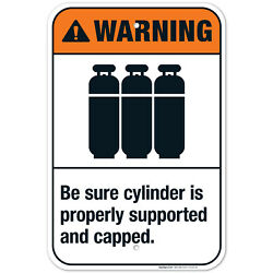 Be Sure Cylinder Is Properly Supported And Capped Sign, Ansi Warning Sign,