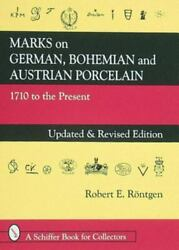 Marks on German Bohemian and Austrian Porcelain: 1710 To the Present