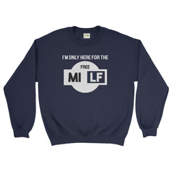 I Am Only Here For The Free Mi Lf Funky Style Men And Women Unisex Hoodie