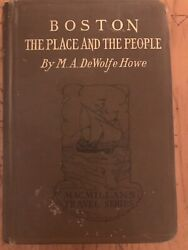 """Antique """"boston The Place And The People By M.a. Dewolfe Howe 1903 Collectible"""