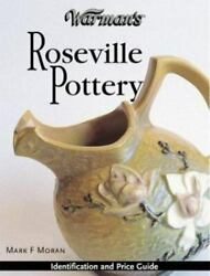 Warman's Roseville Pottery Identification And Price Guide [warman's Roseville P