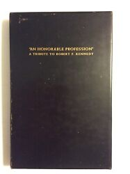 An Honorable Profession A Tribute To Robert F Kennedy Signed Edward Ted Kennedy