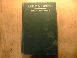 Early Memories By Henry Cabot Lodge 1913 First Edition