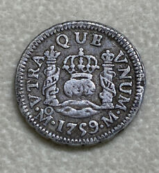 Scarce Mexico 1759 Mo 1/2 Reale Crown Rare Colony Milled Us Silver Legal Coin 1