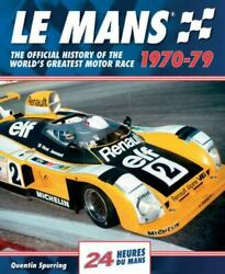 Le Mans 1970-79 The Official History Of The World's Greatest Motor Race