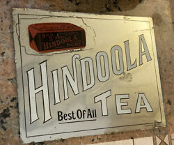 Scarce Hindoola Tea Advertising Glass Mirror Sign 15in. X 19in. X 1/4in. Thick