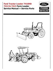 Ford Tractor Loader 7410hd 7412 And 7413 Farm Loader Service Manual +service Parts