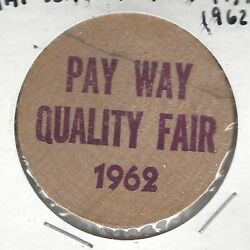 1962 Pay Way Quality Fair Buffalo Back Cracked And Glued Wooden Nickel