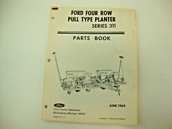 Ford Series 311 4-row Pull Type Planter Parts Book Original 1969
