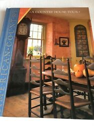 American Country A Country House Tour Time Life Books