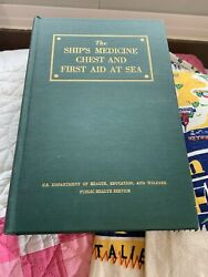 The Ship's Medicine Chest And First Aid At Sea-vintage 1955 Hb Excellent