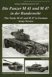 The Tanks M 41 And M47 In German Army Service By Stefan Marx Spezial 5012