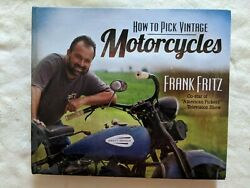 How To Pick A Vintage Motorcycle Book By Frank Fritz
