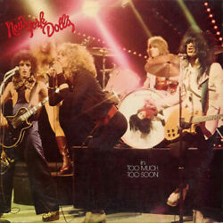 New York Dolls - Too Much Too Soon - Vinyl Record - 28
