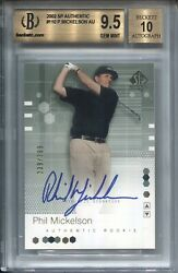 Phil Mickelson Bgs 9.5 2002 Upper Deck Sp Authentic Golf 110 Rookie Auto /799