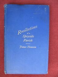 James Thomson Recollections Of A Speyside Parish 1887 - Rare Signed