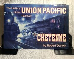 The History Of The Union Pacific Railroad In Cheyenne 1st Edition Robert Darwin