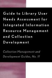 Guide To Library User Needs Assessment For Integrated Information Resource Mana