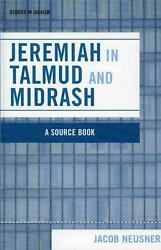 Jeremiah In Talmud And Midrash A Source Book By Jacob Neusner English Paperba