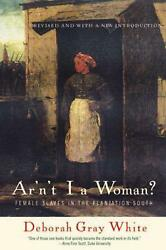 Arand039nand039t I A Woman Female Slaves In The Plantation South By Deborah Gray White