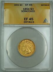 1854 3 3 Dollar Gold Coin Anacs Ef-45 Details Scratched