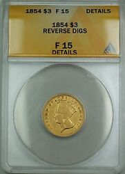 1854 3 Gold Coin Anacs F-15 Details Reverse Digs