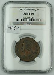1753 Great Britain 1/2p Half Penny Copper Coin Ngc Au-55 Bn Akr