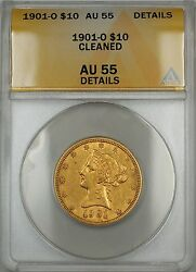 1901-o 10 Liberty Gold Eagle Coin Anacs Au-55 Details Cleaned Planchet Flaw