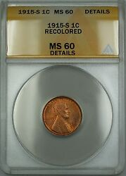 1915-s Lincoln Wheat Cent 1c Anacs Ms-60 Details Recolored Better Coin Etr