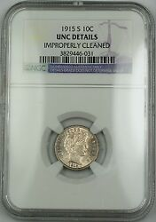 1915-s Barber Silver Dime Ngc Unc Details Improperly Cleaned Better Coin Rf
