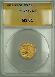1927 2.50 Indian Quarter Eagle Gold Coin Anacs Ms-61 Better