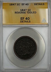 1847 Braided Hair Large Cent 1c Coin Anacs Ef-40 Details Reverse Tooled