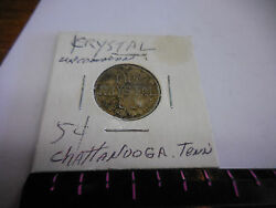 Rare R-10 The Krystal Co. 5 Cents With Bottle Token Chattanoogatenn.