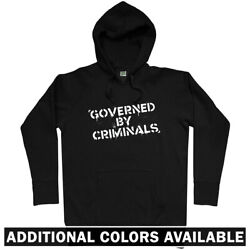 Governed By Criminals Hoodie - Anarchy Riot Police State Graffiti - Men S-3xl