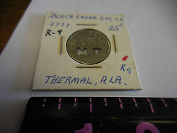 2777 A25 Rare Black Creek C And C Co. 25 Cent Token --thermal,ala.