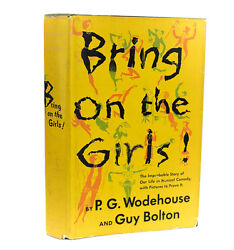 Wodehouse, P.g. And Bolton, Guy 'bring On The Girls' 1953 1st Ed. Signed Letters