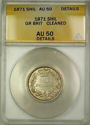 1871 Die 48 Great Britain 1s Shilling Silver Coin Anacs Au-50 Details Cleaned