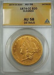1874-CC $20 Liberty Double Eagle Gold Coin ANACS AU-58 Details Cleaned *Scarce*