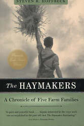The Haymakers A Chronicle Of Five Farm Families By Steven R. Hoffbeck...